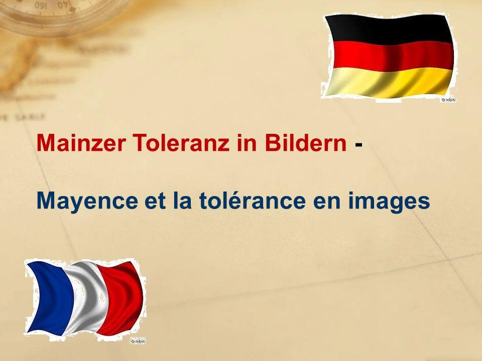 Mainzer Toleranz in Bildern - Mayence et la tolérance en images
