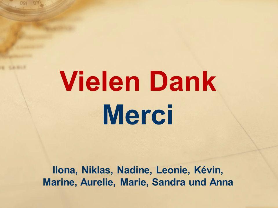 Vielen Dank Merci Ilona, Niklas, Nadine, Leonie, Kévin, Marine, Aurelie, Marie, Sandra und Anna