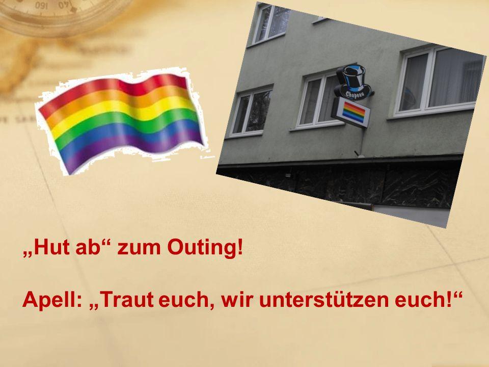 Hut ab zum Outing! Apell: Traut euch, wir unterstützen euch!