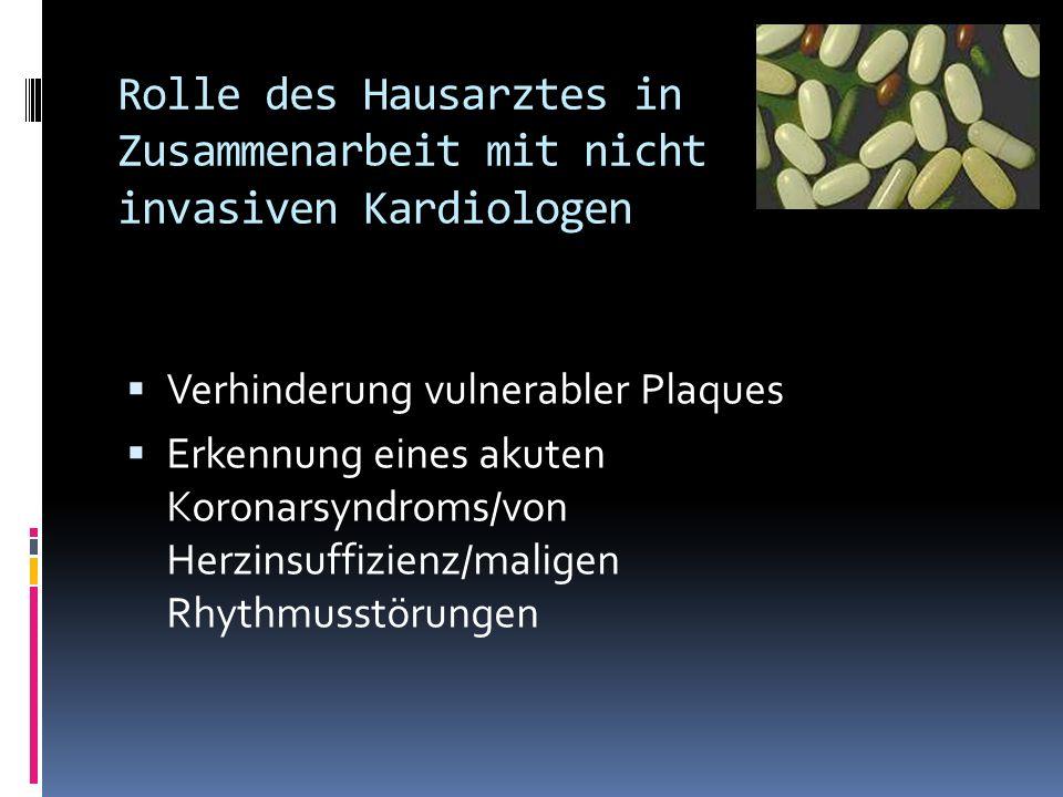 Rolle des Hausarztes in Zusammenarbeit mit nicht invasiven Kardiologen Verhinderung vulnerabler Plaques Erkennung eines akuten Koronarsyndroms/von Her