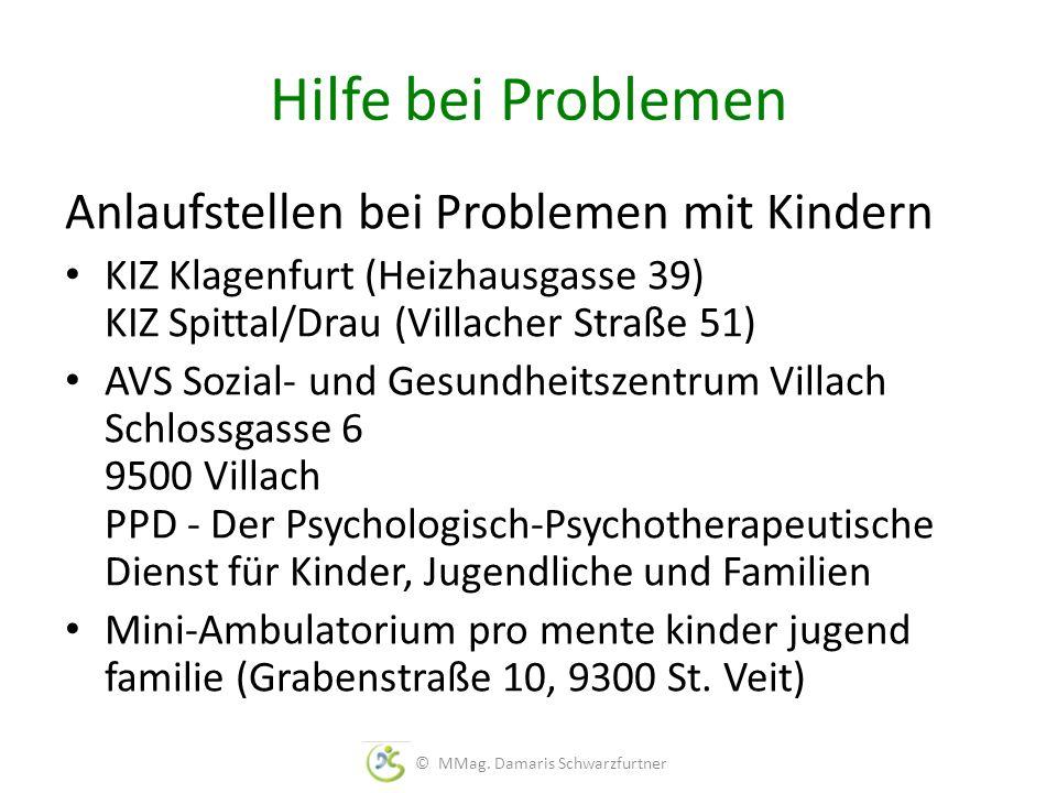 Hilfe bei Problemen Anlaufstellen bei Problemen mit Kindern KIZ Klagenfurt (Heizhausgasse 39) KIZ Spittal/Drau (Villacher Straße 51) AVS Sozial- und G