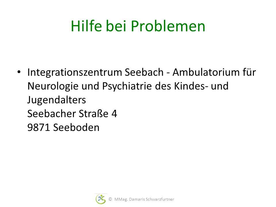 Hilfe bei Problemen Integrationszentrum Seebach - Ambulatorium für Neurologie und Psychiatrie des Kindes- und Jugendalters Seebacher Straße 4 9871 Seeboden © MMag.
