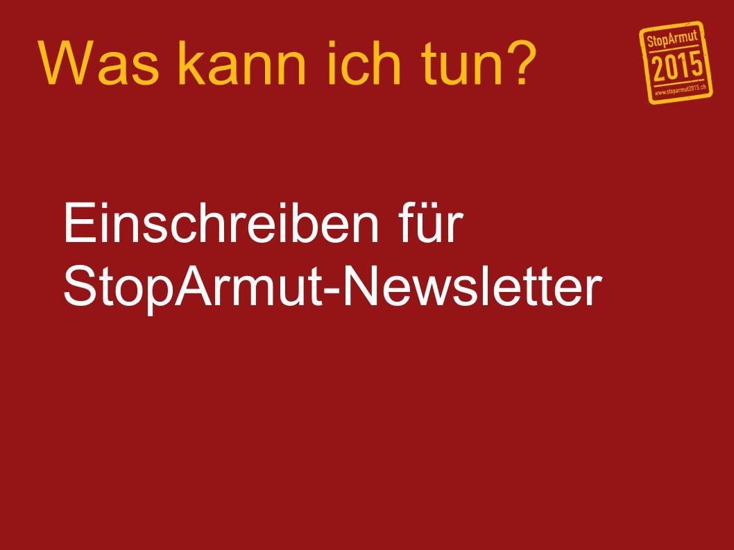 Was kann ich tun? Einschreiben für StopArmut-Newsletter