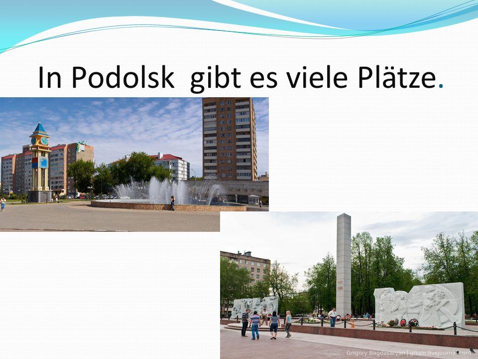 In Podolsk gibt es viele Plätze.