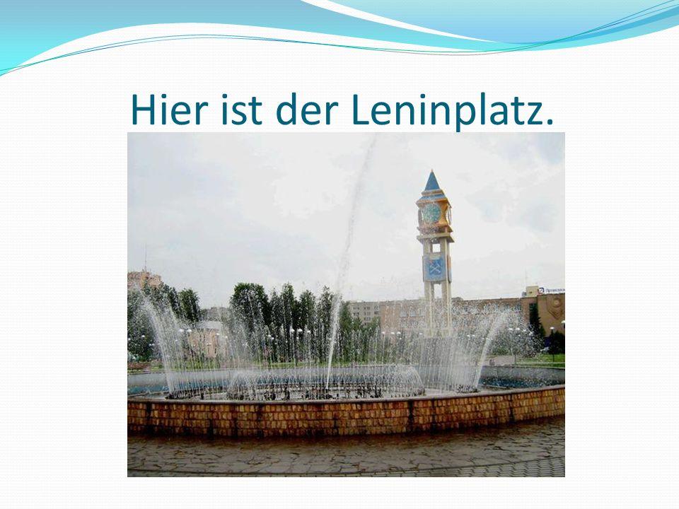 Hier ist der Leninplatz.