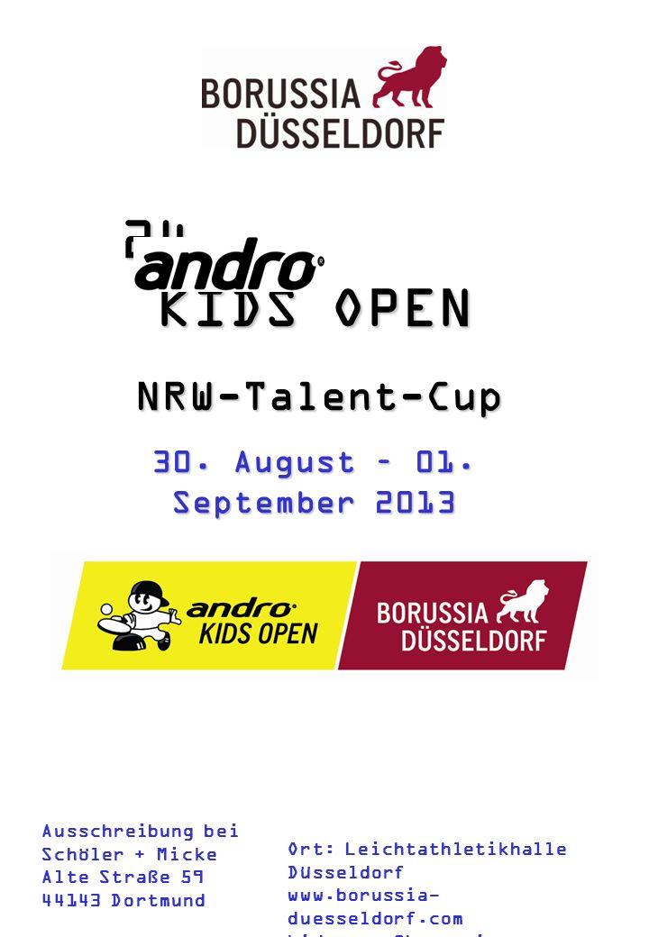 24. KIDS OPEN NRW-Talent-Cup Ausschreibung bei Schöler + Micke Alte Straße 59 44143 Dortmund Ort: Leichtathletikhalle Düsseldorf www.borussia- duessel