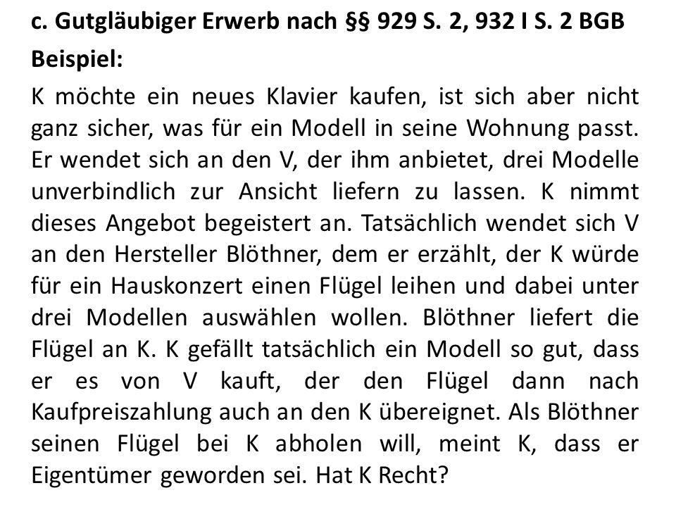 c.Gutgläubiger Erwerb nach §§ 929 S. 2, 932 I S.