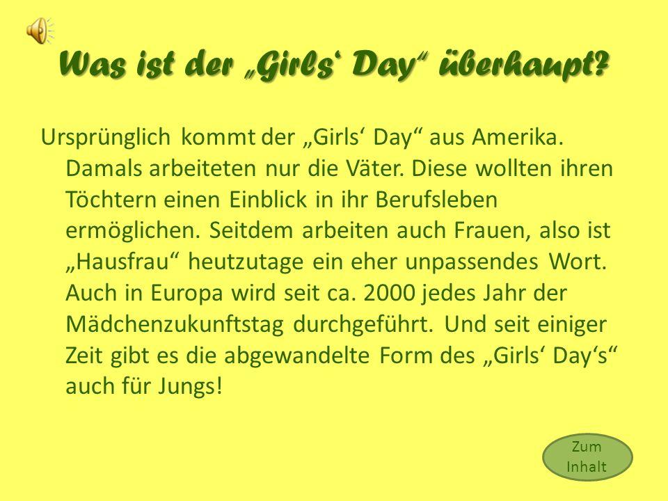 Was ist der Girls Day überhaupt.Ursprünglich kommt der Girls Day aus Amerika.