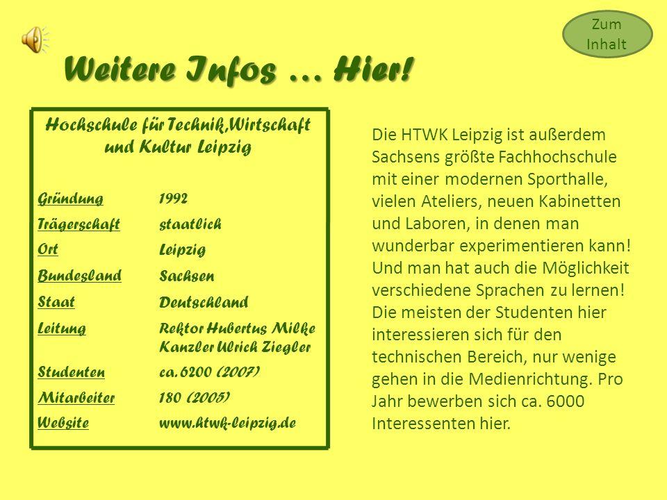 Hochschule für Technik, Wirtschaft und Kultur Leipzig Gründung1992 Trägerschaftstaatlich Ort Leipzig Bundesland Sachsen Staat Deutschland LeitungRektor Hubertus Milke Kanzler Ulrich Ziegler Studentenca.