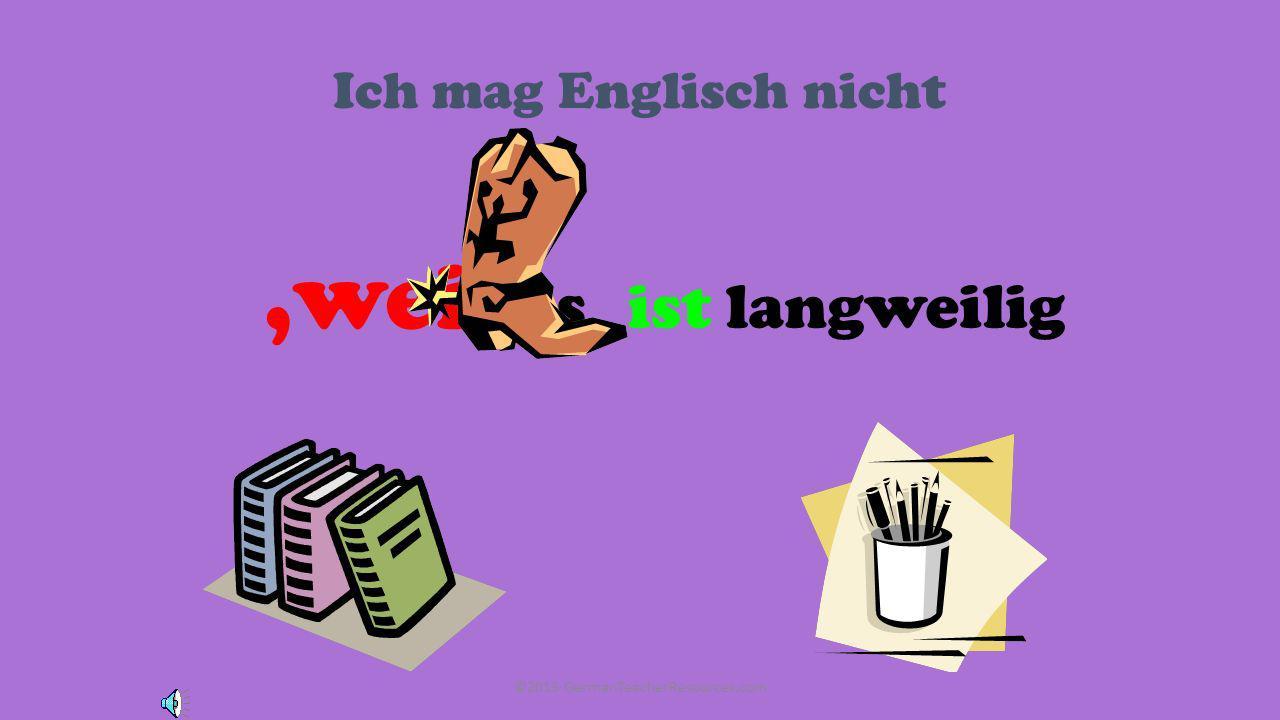 Ich mag Sport es,weil ist super ©2013 GermanTeacherResources.com