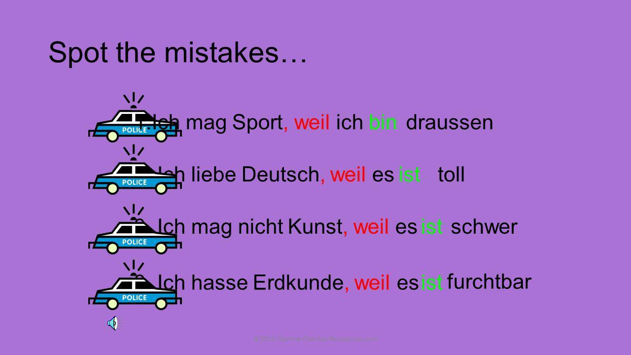 Ich mag Englisch nicht es,weil istlangweilig ©2013 GermanTeacherResources.com