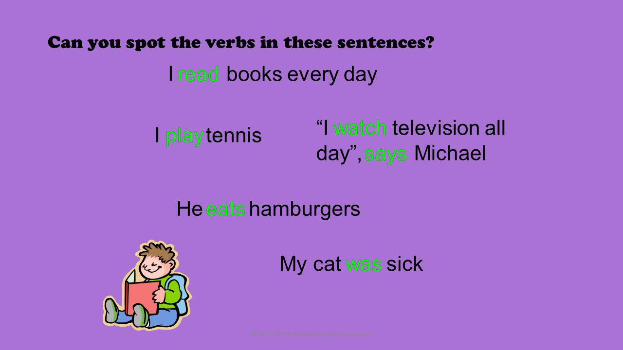 Can you spot the verbs in these sentences.