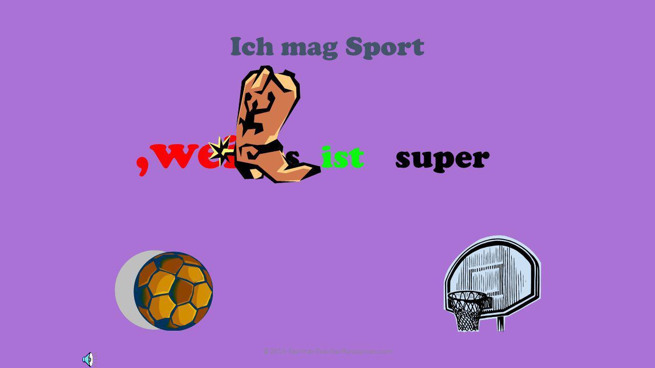 Mathe ist mein Lieblingsfach es,weil ist toll ©2013 GermanTeacherResources.com