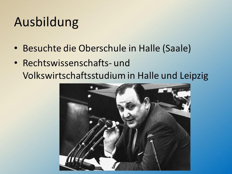 Ausbildung Besuchte die Oberschule in Halle (Saale) Rechtswissenschafts- und Volkswirtschaftsstudium in Halle und Leipzig