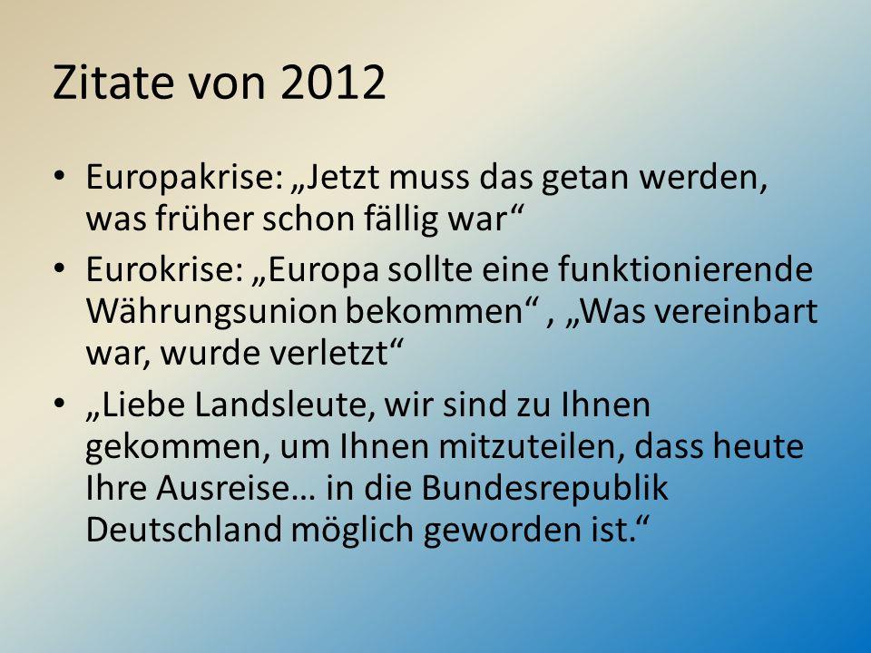 Zitate von 2012 Europakrise: Jetzt muss das getan werden, was früher schon fällig war Eurokrise: Europa sollte eine funktionierende Währungsunion beko