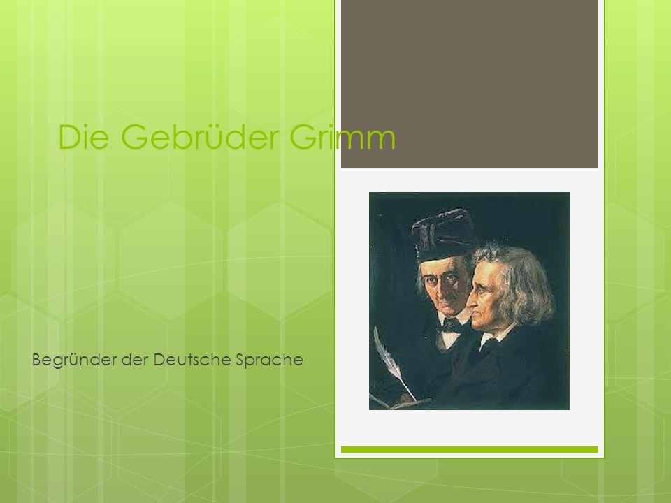 Jacob und Wilhelm Grimm waren in 1785 und 1786 in Hanau geboren.