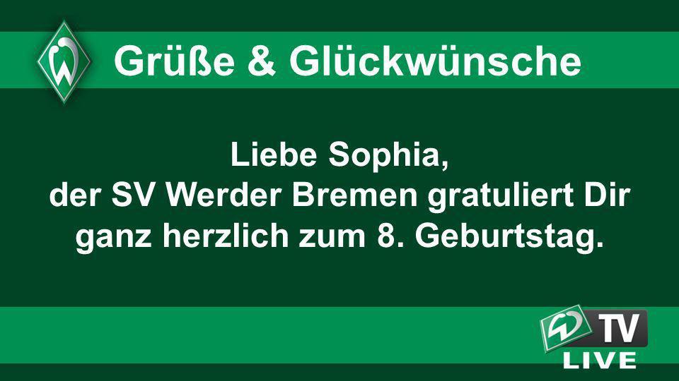Liebe Sophia, der SV Werder Bremen gratuliert Dir ganz herzlich zum 8. Geburtstag. Grüße & Glückwünsche