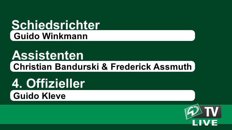 Schiedsrichter Assistenten Guido Winkmann Christian Bandurski & Frederick Assmuth 4. Offizieller Guido Kleve