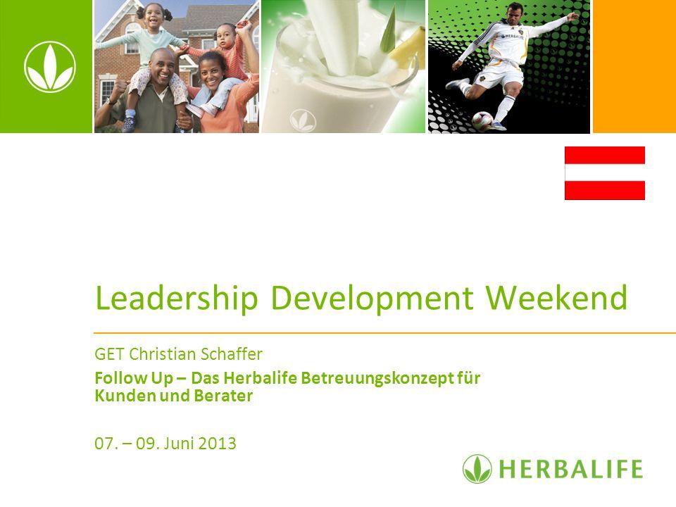 Leadership Development Weekend GET Christian Schaffer Follow Up – Das Herbalife Betreuungskonzept für Kunden und Berater 07. – 09. Juni 2013