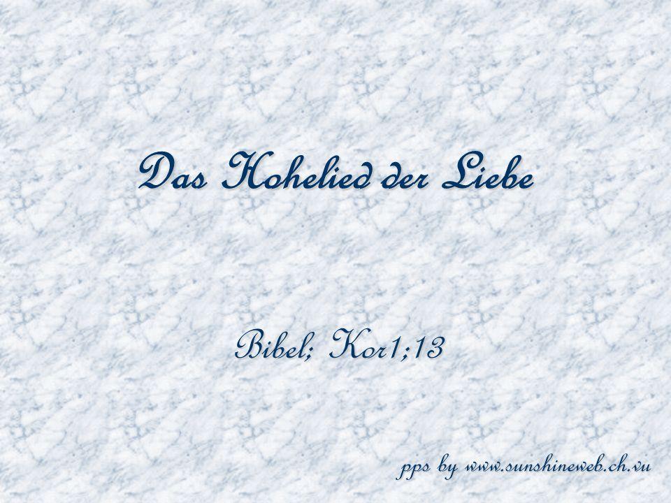 Das Hohelied der Liebe Bibel; Kor1;13 pps by www.sunshineweb.ch.vu