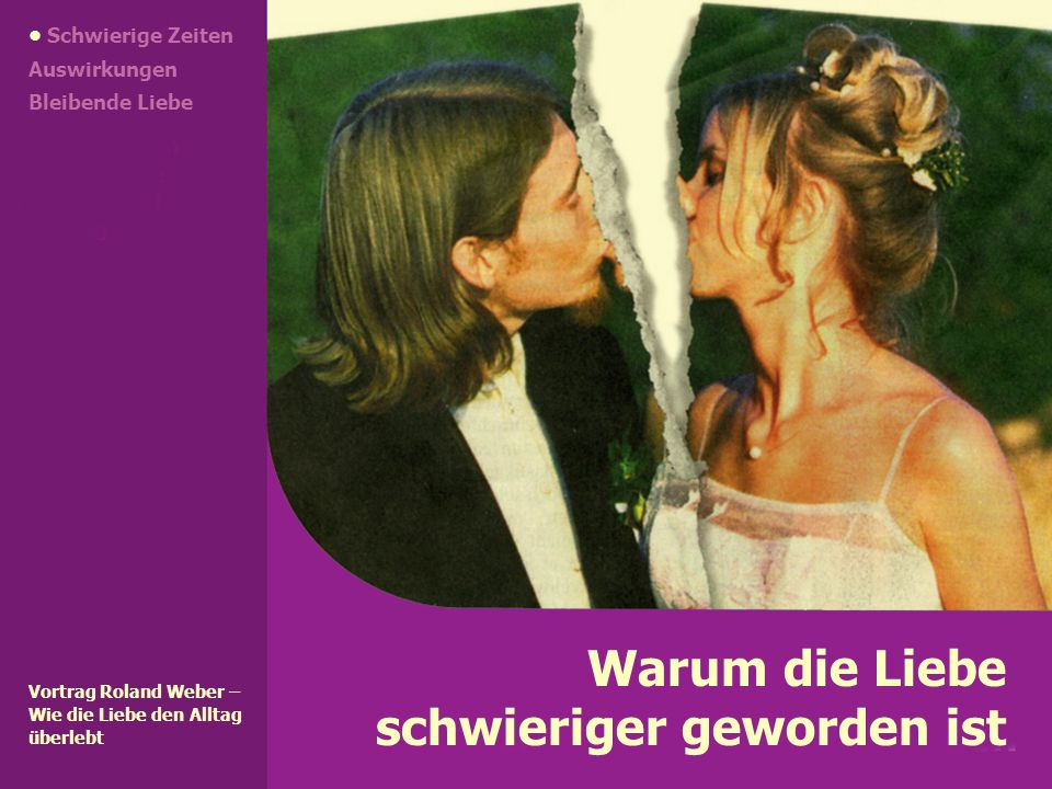Schwierige Zeiten Auswirkungen Bleibende Liebe 3.