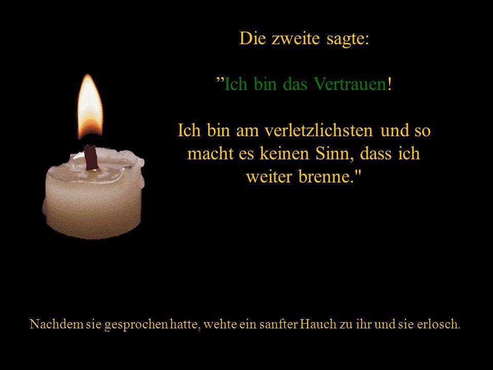 verteilt durch www.funmail2u.dewww.funmail2u.de Die erste sagt: ich bin der Frieden ! Niemand kann mein Licht erhalten. Ich glaube, ich werde ausgehen