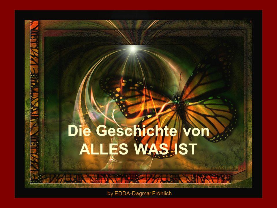 Die Geschichte von ALLES WAS IST by EDDA-Dagmar Fröhlich