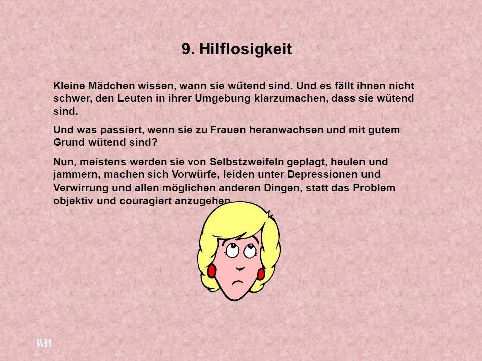 9.Hilflosigkeit Kleine Mädchen wissen, wann sie wütend sind.