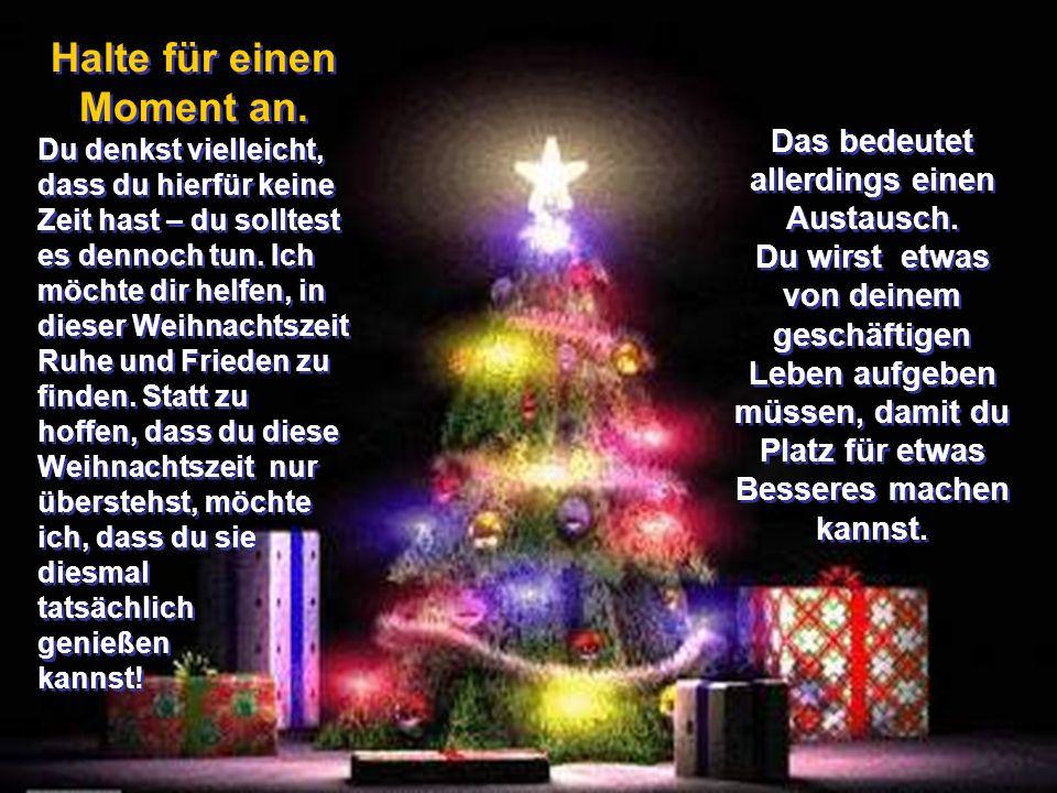 Über Weihnachten wird gesagt, es sei »eine Zeit der Freude und eine Zeit der Heiterkeit Doch kommt es zur Weihnachtszeit manchmal vor, dass Du das Geg