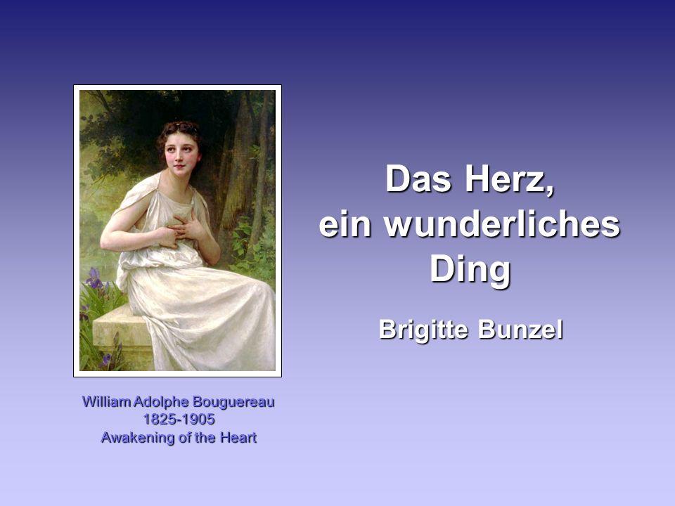 Das Herz, ein wunderliches Ding Brigitte Bunzel William Adolphe Bouguereau 1825-1905 Awakening of the Heart