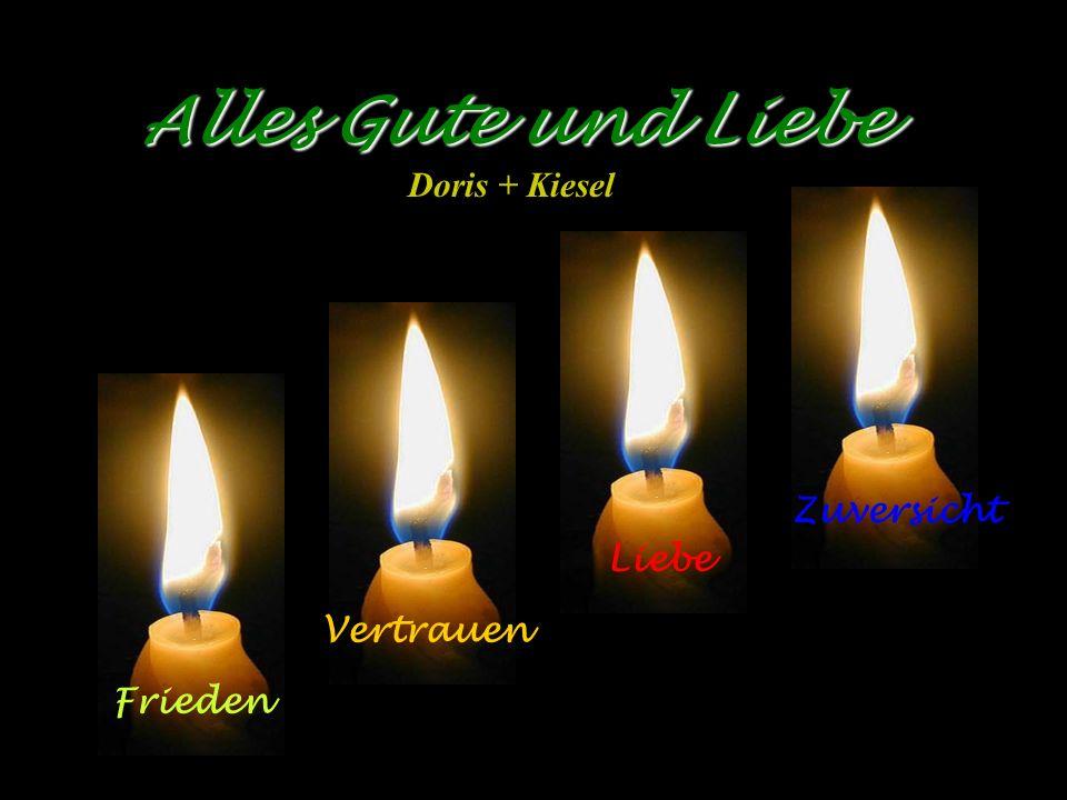 .... so behalten wir Vertrauen, Frieden und Liebe für alle Zeit!