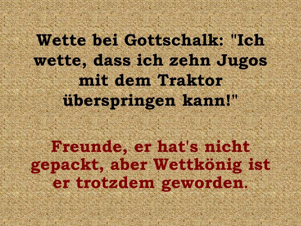 Wette bei Gottschalk: