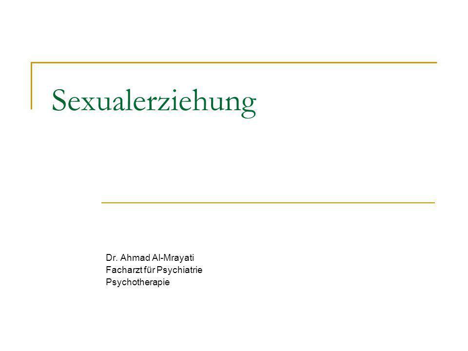 Sexualerziehung Dr. Ahmad Al-Mrayati Facharzt für Psychiatrie Psychotherapie