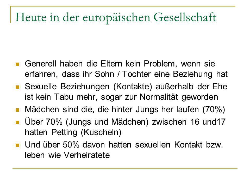 Heute in der europäischen Gesellschaft Generell haben die Eltern kein Problem, wenn sie erfahren, dass ihr Sohn / Tochter eine Beziehung hat Sexuelle