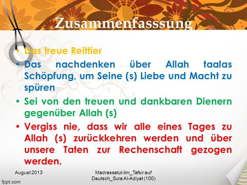 Zusammenfasssung Das treue Reittier Das nachdenken über Allah taalas Schöpfung, um Seine (s) Liebe und Macht zu spüren Sei von den treuen und dankbare
