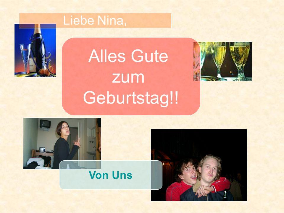 Von Uns Liebe Nina, Alles Gute zum Geburtstag!!