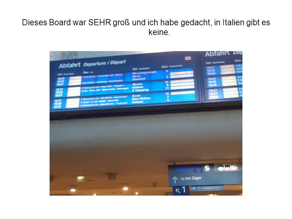 Dieses Board war SEHR groß und ich habe gedacht, in Italien gibt es keine.