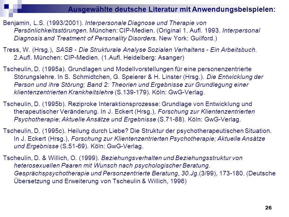 26 Benjamin, L.S. (1993/2001). Interpersonale Diagnose und Therapie von Persönlichkeitsstörungen. München: CIP-Medien. (Original 1. Aufl. 1993. Interp