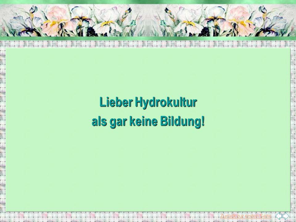 Zurück zur ersten Seite Lieber Hydrokultur als gar keine Bildung!