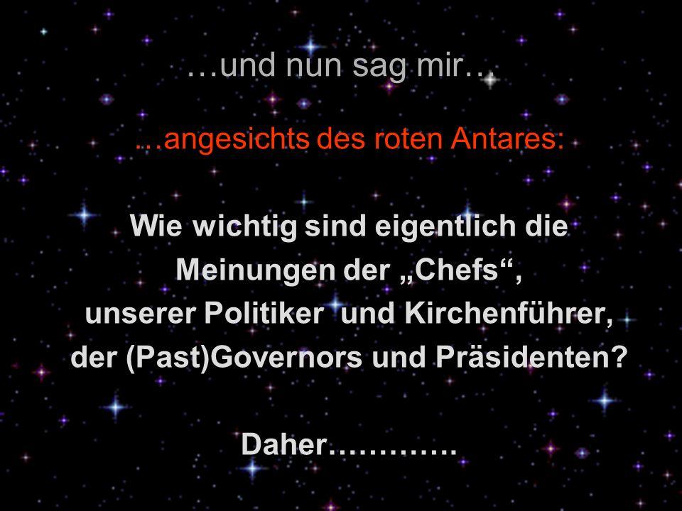 Antares Antares ist der 15-hellste Stern an unserem Himmel und ist rund 1000 Lichtjahre von der Erde entfernt von der Erde entfernt. Sonne< 1 pixel Ju