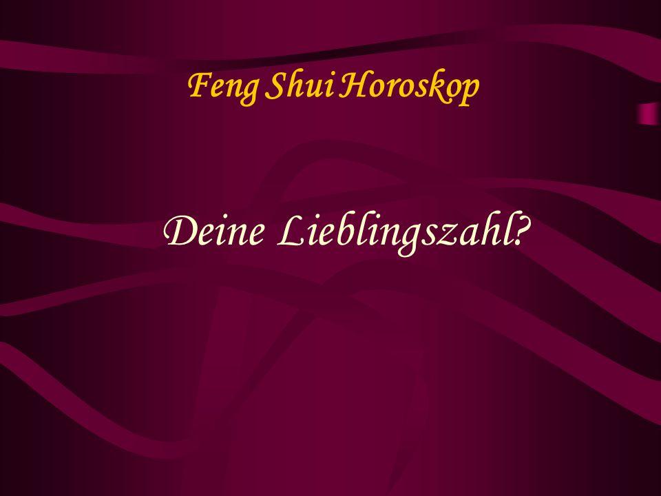 Feng Shui Horoskop Deine Lieblingszahl?