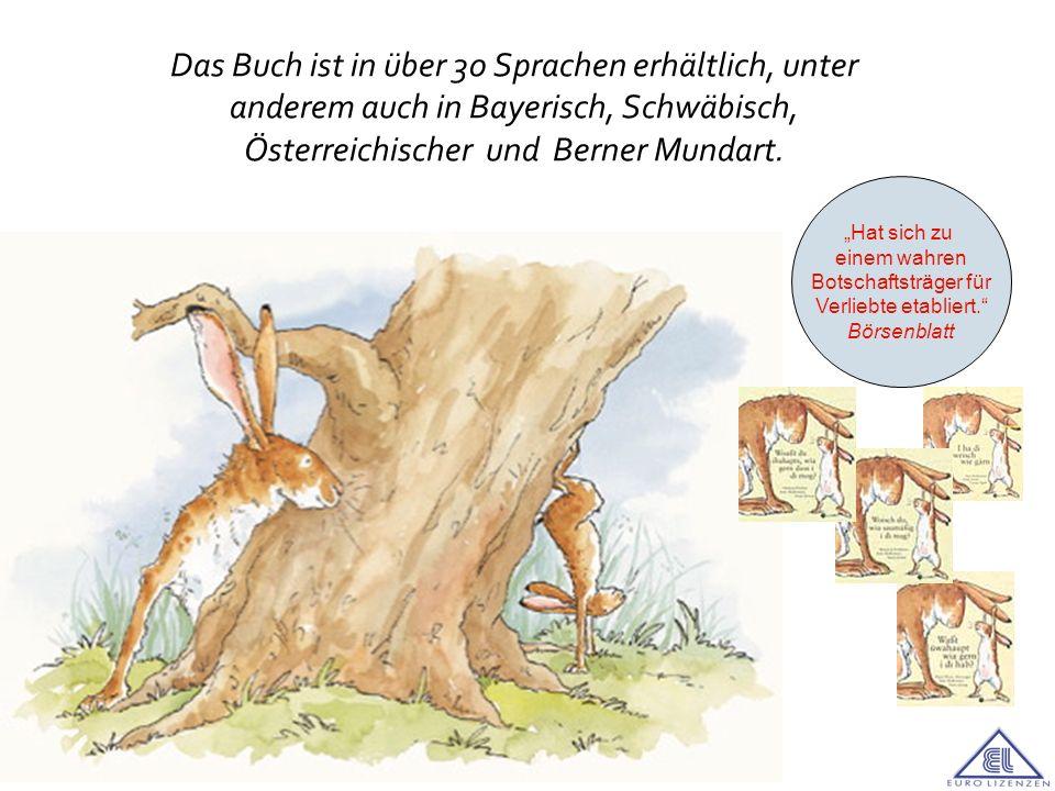 Das Buch ist in über 30 Sprachen erhältlich, unter anderem auch in Bayerisch, Schwäbisch, Österreichischer und Berner Mundart. Hat sich zu einem wahre