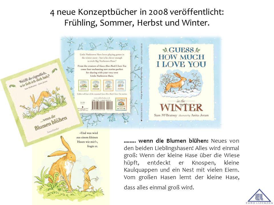 4 neue Konzeptbücher in 2008 veröffentlicht: Frühling, Sommer, Herbst und Winter......... wenn die Blumen blühen: Neues von den beiden Lieblingshasen!