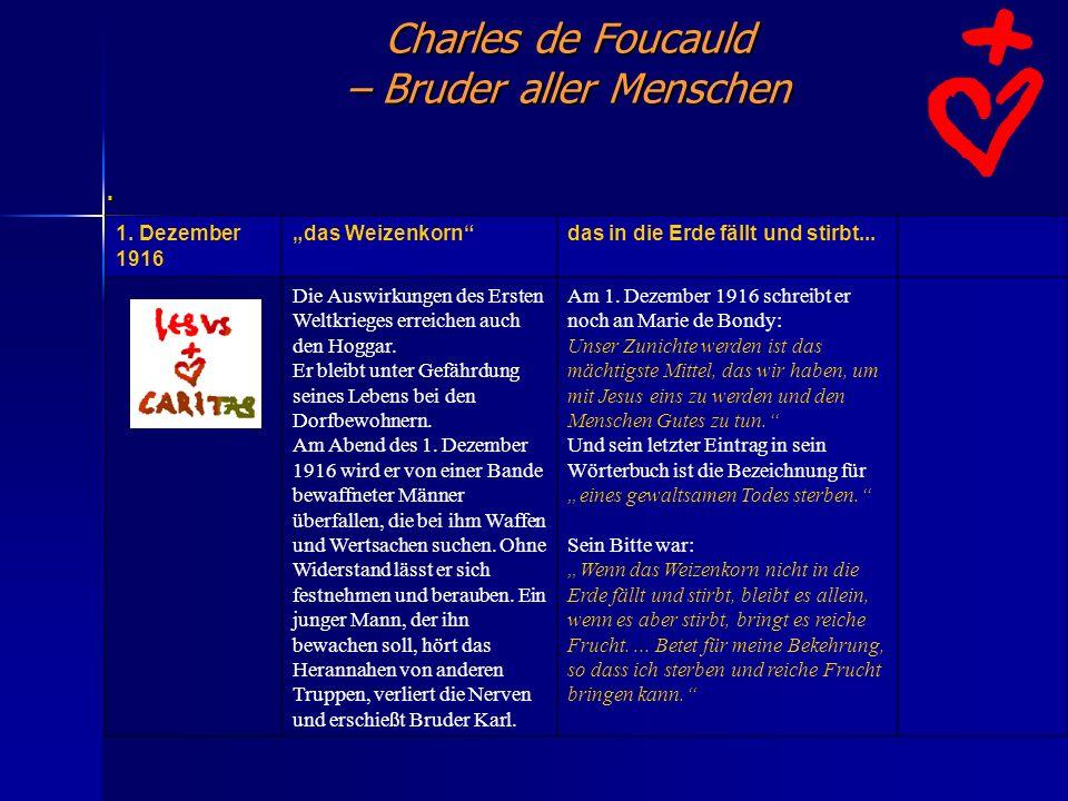 Charles de Foucauld – Bruder aller Menschen. 1. Dezember 1916 das Weizenkorndas in die Erde fällt und stirbt... Die Auswirkungen des Ersten Weltkriege