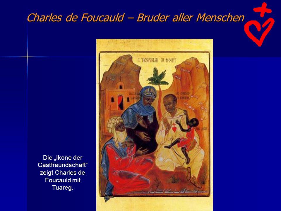 Charles de Foucauld – Bruder aller Menschen Die Ikone der Gastfreundschaft zeigt Charles de Foucauld mit Tuareg.