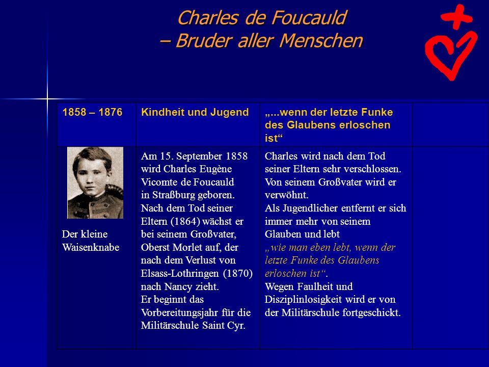 1858 – 1876Kindheit und Jugend...wenn der letzte Funke des Glaubens erloschen ist Der kleine Waisenknabe Am 15. September 1858 wird Charles Eugène Vic