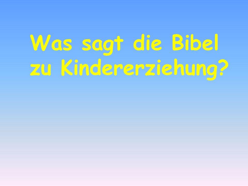 Was sagt die Bibel zu Kindererziehung?