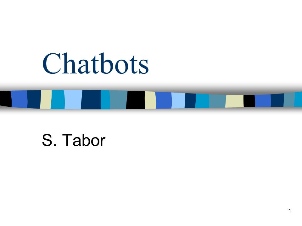 1 Chatbots S. Tabor