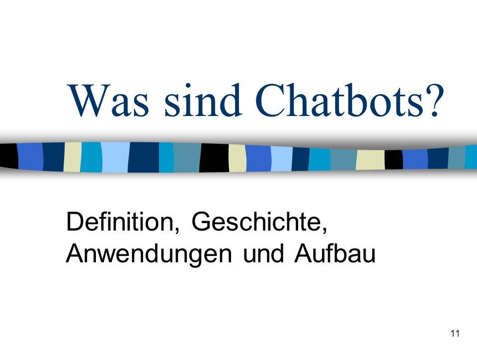 11 Was sind Chatbots? Definition, Geschichte, Anwendungen und Aufbau