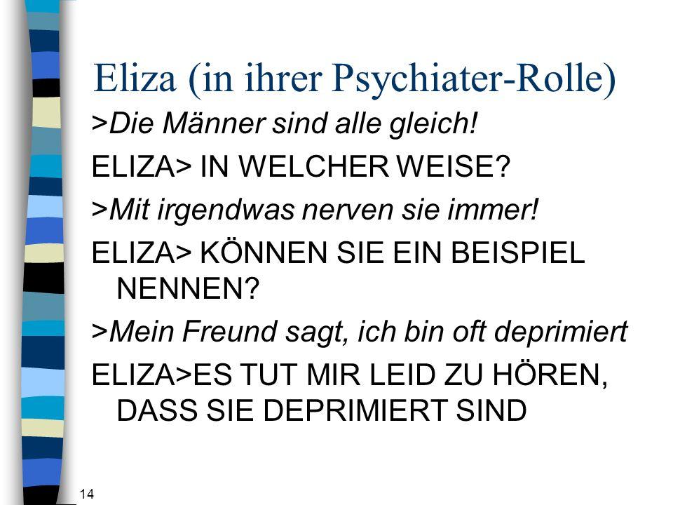14 Eliza (in ihrer Psychiater-Rolle) >Die Männer sind alle gleich.